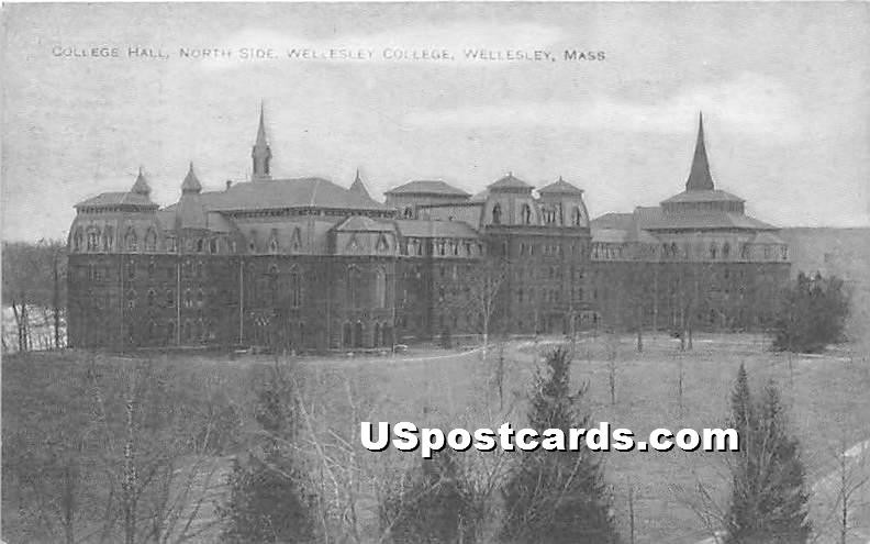 College Hall North Side of Wellesley College - Massachusetts MA Postcard