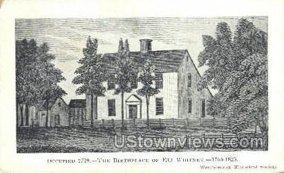 The Birthplace of Eli Whitney - Misc, Massachusetts MA Postcard