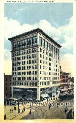 The New Park Building - Worcester, Massachusetts MA Postcard