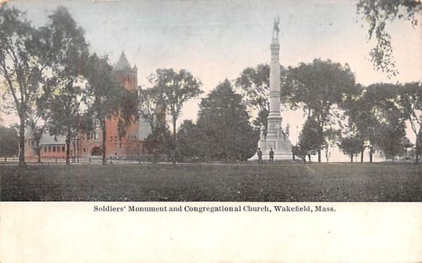 Soldiers' Monument & Congregational Church Wakefield, Massachusetts Postcard