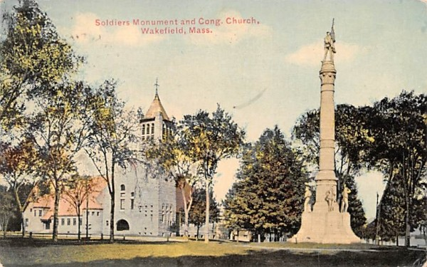 Soldiers Monument & Cong. Church Wakefield, Massachusetts Postcard