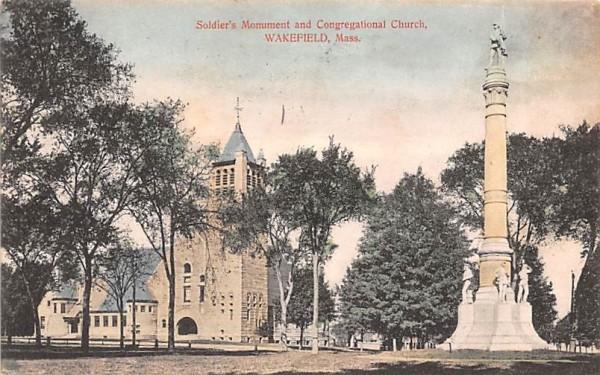 Soldier's Monument & Congregational Church Wakefield, Massachusetts Postcard