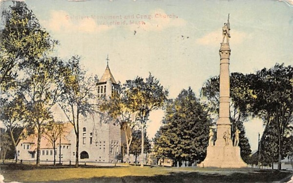 Soldiers Monumentg & Cong. Church Wakefield, Massachusetts Postcard
