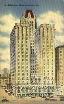 Lord Baltimore Hotel - Maryland MD Postcard