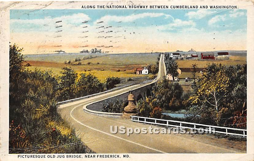 National Highway, Old Jug Bridge - Cumberland, Maryland MD Postcard