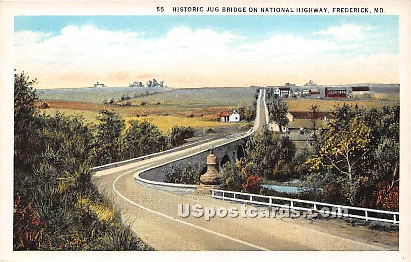 Jug Bridge, National Highway - Frederick, Maryland MD Postcard
