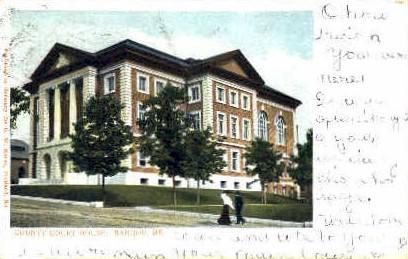 County Court House - Bangor, Maine ME Postcard
