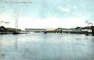 Old Toll Bridge - Bangor, Maine ME Postcard