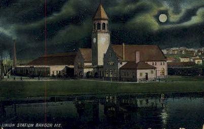 Union Station - Bangor, Maine ME Postcard