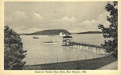 Eastern Yacht Club Pier - Bar Harbor, Maine ME Postcard