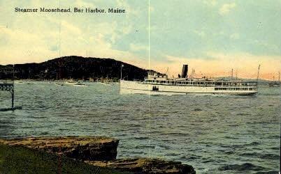 Steamer Moosehead - Bar Harbor, Maine ME Postcard