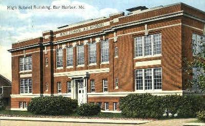 High School Building - Bar Harbor, Maine ME Postcard