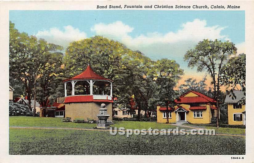 Band Stand, Fountain & Christian Science Church - Calais, Maine ME Postcard