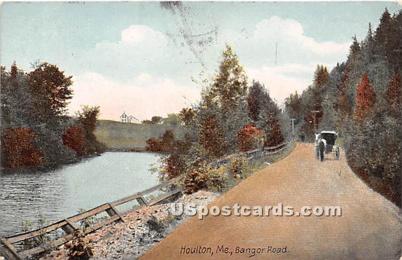 Bangor Road - Houlton, Maine ME Postcard