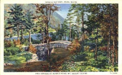Arch Bridge, Bubble Pond - Mt. Desert Island, Maine ME Postcard