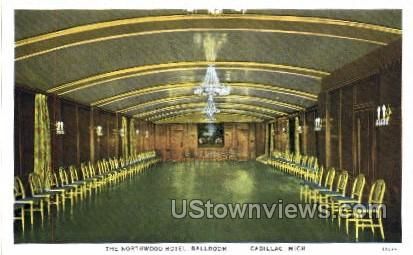 The Northwood Hotel, Ballroom - Cadillac, Michigan MI Postcard