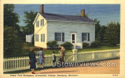Henry Ford Birthplace, Greenfield Village - Dearborn, Michigan MI Postcard