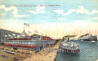 D. and C. Line Dock, Wayne Pavilion - Detroit, Michigan MI Postcard