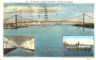 The Bridge, Tunnel and Ferry - Detroit, Michigan MI Postcard