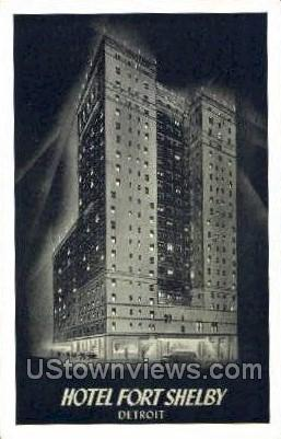 Hotel Fort Shelby - Detroit, Michigan MI Postcard
