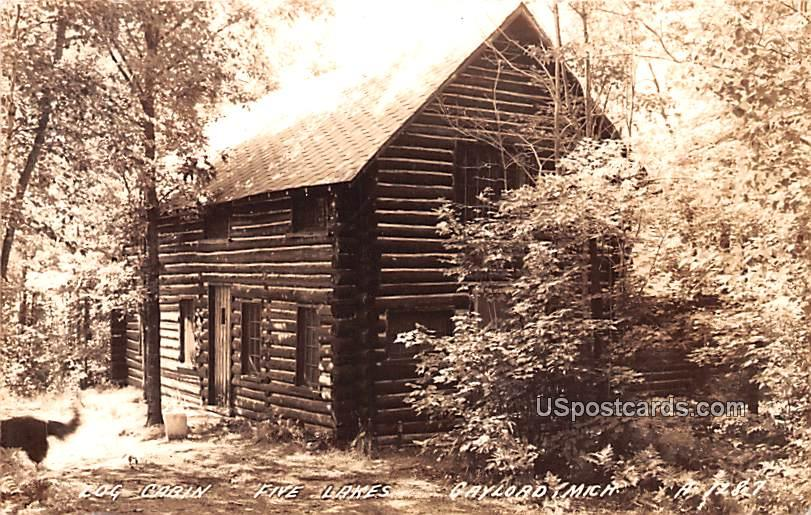 Log Cabin - Gaylord, Michigan MI Postcard