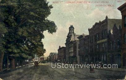 Main Street looking East Court House - Jackson, Michigan MI Postcard