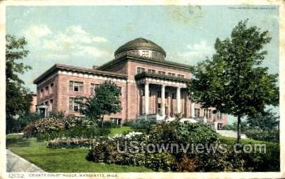 County Court House - Marquette, Michigan MI Postcard