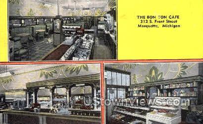 The Bon Ton Caf¬´ - Marquette, Michigan MI Postcard