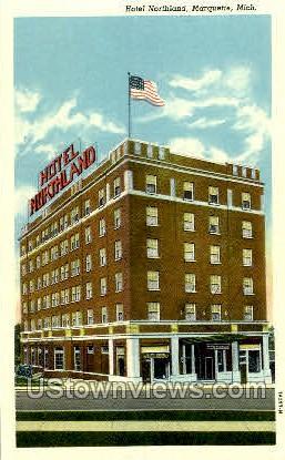 Hotel Northland - Marquette, Michigan MI Postcard