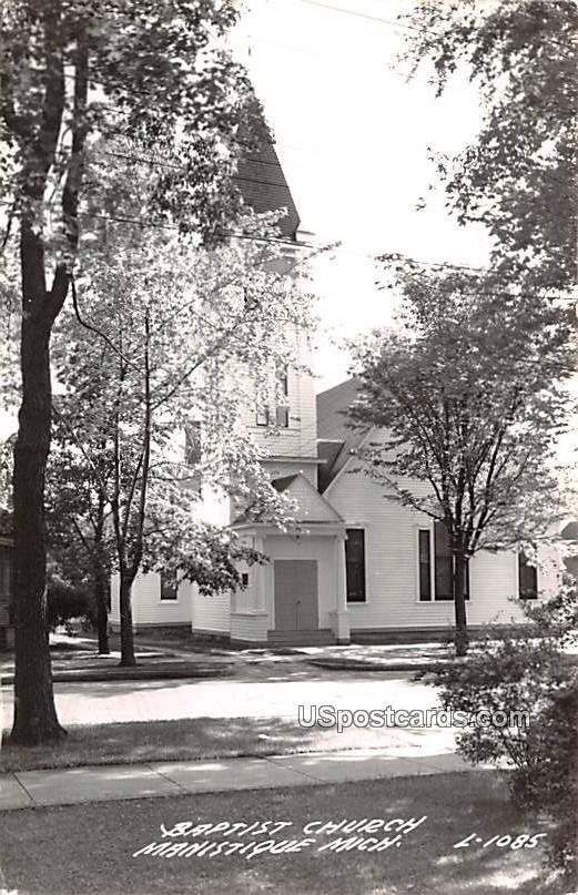 Baptist Church - Manistique, Michigan MI Postcard