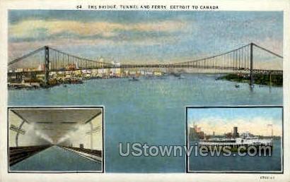 The Bridge, Tunnel, & Ferry - Detroit, Michigan MI Postcard