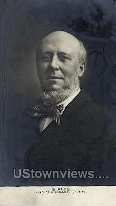 J.B. Angel, President of Michigan University - Ann Arbor Postcard