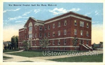 War Memorial Hospital - Sault Ste Marie, Michigan MI Postcard