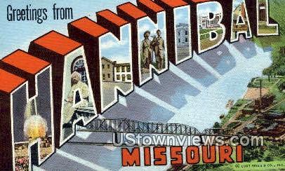 Greetings from - Hannibal, Missouri MO Postcard