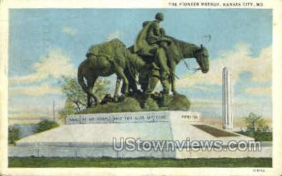 The Pioneer Mother - Kansas City, Missouri MO Postcard