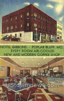 Hotel Gibbons - Poplar Bluff, Missouri MO Postcard