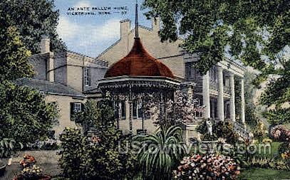 An Ante Bellum Home - Vicksburg, Mississippi MS Postcard
