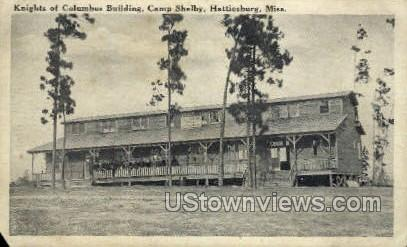 Knights Of Columbus Building Camp Shelby  - Hattiesburg, Mississippi MS Postcard