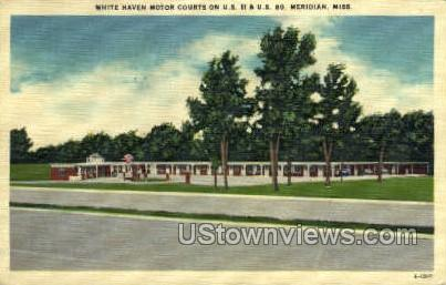 White Haven Motor Courts On US 11 and US 80 - Meridian, Mississippi MS Postcard