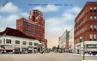 Sixth Street Looking East - Meridian, Mississippi MS Postcard