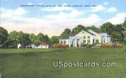 Northwood Country Club - Meridian, Mississippi MS Postcard