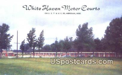 White Haven Motor Courts - Meridian, Mississippi MS Postcard