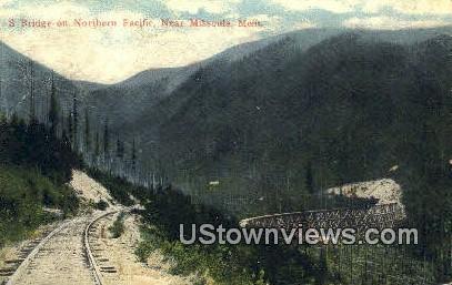 S Bridge, Northern Pacific - Missoula, Montana MT Postcard