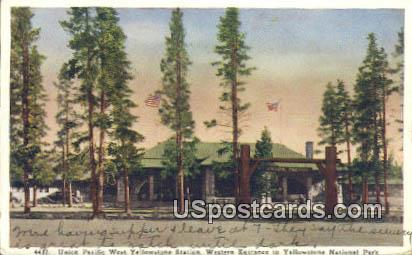 Union Pacific West Yellowstone Station - Yellowstone National Park, Montana MT Postcard