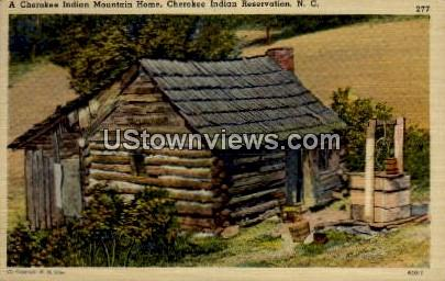 A Cherokee Indian Mountain Home - North Carolina NC Postcard