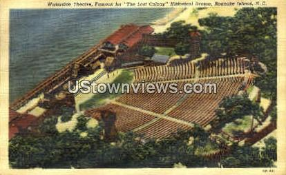 Waterside Theatre - Roanoke Island, North Carolina NC Postcard