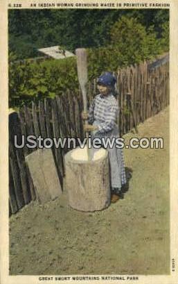 Indian Woman Grinding Maize - Great Smoky Mountains National Park, North Carolina NC Postcard
