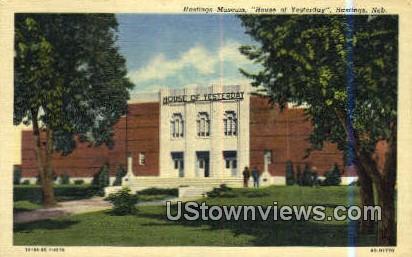 Hastings Museum, House of Yesterday - Nebraska NE Postcard