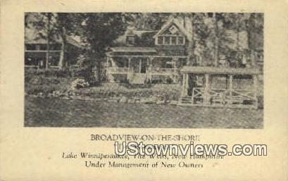 Broadview on the Shore, The Weirs - Lake Winnipesaukee, New Hampshire NH Postcard