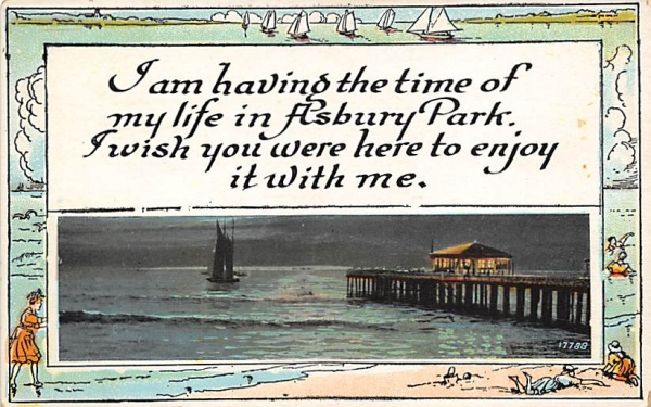 I wish you were here to enjoy it with me. Asbury Park, New Jersey Postcard